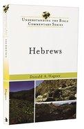 Hebrews (Understanding The Bible Commentary Series) Paperback