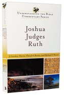 Joshua, Judges, Ruth (Understanding The Bible Commentary Series) Paperback