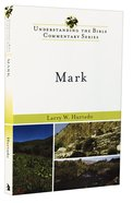 Mark (Understanding The Bible Commentary Series) Paperback