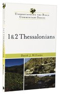 1 and 2 Thessalonians (Understanding The Bible Commentary Series) Paperback