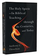 The Holy Spirit: In Biblical Teaching, Through the Centuries and Today Paperback