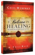 I Believe in Healing Paperback