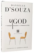 Ygod: An Intelligent Discussion on the Relevance of Faith Hardback