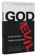 God and Evil: The Case For God in a World Filled With Pain Paperback