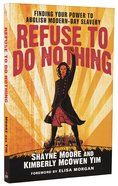 Refuse to Do Nothing: Finding Your Power to Abolish Modern-Day Slavery Paperback