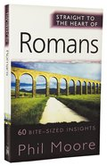 Romans: 60 Bite-Sized Insights (Straight To The Heart Of Series) Paperback