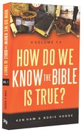 How Do We Know the Bible is True? #01 Paperback