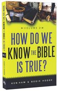 How Do We Know the Bible is True? #02 Paperback
