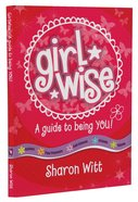 A Guide to Being You! (Girl Wise Series) Paperback