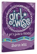 A Girl's Guide to Friends! (Girl Wise Series) Paperback
