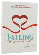 Falling in Love With Jesus Paperback