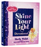 God's Little Angel: Shine Your Light Devotional Hardback