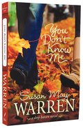 You Don't Know Me (#06 in Deep Haven Series) Paperback