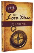 The Love Dare For Parents Paperback