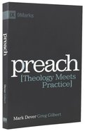 Preach: Theology Meets Practice Paperback