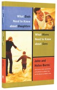 What Dads Need to Know About Daughters/What Moms Need to Know About Sons Paperback