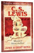 C.S. Lewis - Master Storyteller (Christian Heroes Then & Now Series) Paperback