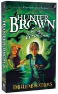 Hunter Brown and the Eye of End (#03 in Codebearers Series) Paperback