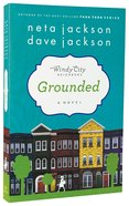 Grounded (#01 in Windy City Neighbours Series) Paperback