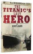 The Titanic's Last Hero Paperback
