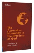 Ascension: Humanity in the Presence of God Paperback