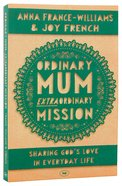 Ordinary Mum, Extraordinary Mission Pb Large Format