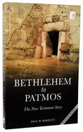 Bethlehem to Patmos: The New Testament Story (2013) Paperback