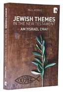 Jewish Themes in the New Testament: Yam Yisrael Chai! Paperback