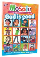 God is Good (Mosaic Series) Paperback