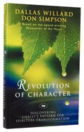 Revolution of Character: Discovering Christ's Pattern For Spiritual Transformation Paperback