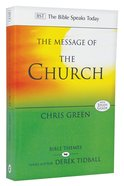 Message of the Church, The: Assemble the People Before Me (Bible Speaks Today Themes Series) Paperback