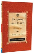 Keeping the Heart: How to Maintain Your Love For God (Christian Heritage Puritan Series) Paperback