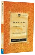 Repentance: Turning From Sin to God (Christian Heritage Puritan Series)