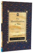 Mortification of Sin, The: Dealing With Sin in Your Life (Christian Heritage Puritan Series) Paperback