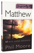 Matthew: 60 Bite-Sized Insights (Straight To The Heart Of Series) Paperback
