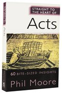 Acts: 60 Bite-Sized Insights (Straight To The Heart Of Series) Paperback