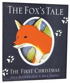 Fox's Tale, The: The First Christmas (Animal Tales Series) Paperback