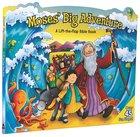 Moses Big Adventure: Lift the Flap Bible Book Board Book