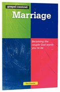 Gospel-Centered Marriage, The: Becoming the Couple God Wants You to Be (Gospel Centred Series) Paperback