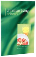 Christian Living For Starters Paperback