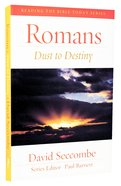 Romans - Dust to Destiny (2013) (Reading The Bible Today Series) Paperback