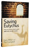 Saving Eutychus: How to Preach God's Word and Keep People Awake Paperback