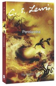 Perelandra (#02 in Cosmic Trilogy Series)