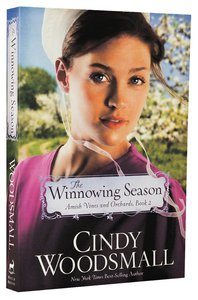 The Winnowing Season (#02 in Amish Vines And Orchards Series)