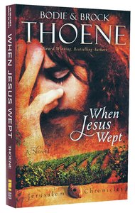 When Jesus Wept (#01 in The Jerusalem Chronicles Series)