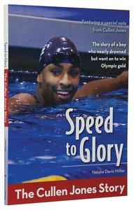 Speed to Glory - the Cullen Jones Story (Zonderkidz Biography Series (Zondervan))