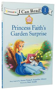 Princess Faiths Garden Surprise (I Can Read!1/princess Parables Series)