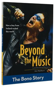 Beyond the Music - the Bono Story (Zonderkidz Biography Series (Zondervan))