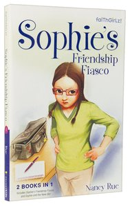 Sophies Friendship Fiasco #07 & Sophie and the New Girl #08 (2in1) (Faithgirlz! Sophie Series)