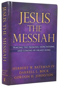 Jesus the Messiah: Tracing the Promises, Expectations, and Coming of Israels King